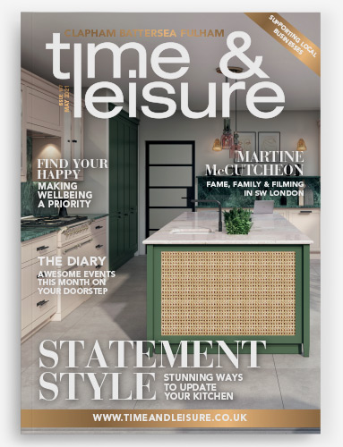 Time & Leisure May 2021 issue Clapham Battersea Fulham