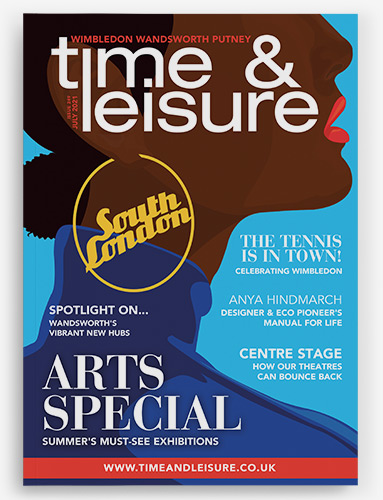 Time & Leisure July 2021 issue Wimbledon Wandsworth Putney and Barnes